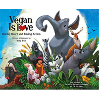 Vegan Love Heart Take Action Kids Real Example Can Do Make Difference Ruby Roth Veganism Lifestyle Compassion Action Local Global Protect Animals Environment World Opportunity Ethical Decision Product Circus Zoo Organic Food Empowering Adult Sustainable
